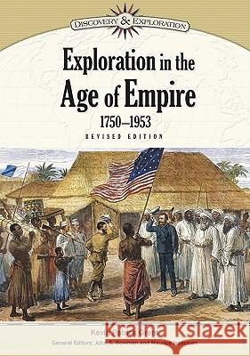 Exploration in the Age of Empire, 1750-1953 General Editors John S Bowman and Mauric 9781604131895