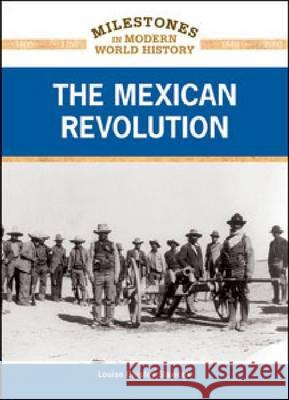 The Mexican Revolution Louise Chipley Slavicek 9781604134599