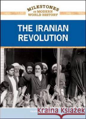 The Iranian Revolution Heather Lehr Wagner 9781604134902