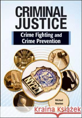 CRIME FIGHTING AND CRIME PREVENTION Michael Newton 9781604136296 Chelsea House Publications