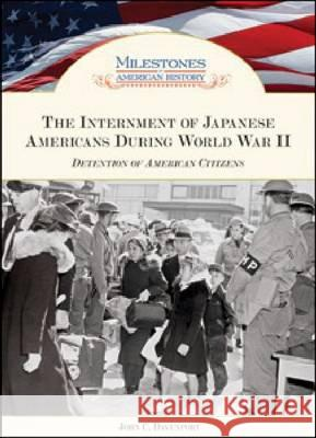 The Internment of Japanese Americans During World War II : Detention of American Citizens John C Davenport 9781604136814