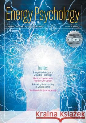 Energy Psychology Journal, 10(2): Theory, Research, and Treatment Dawson Church 9781604151541