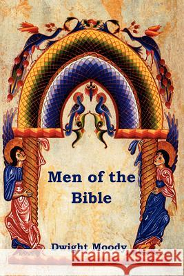 Men of the Bible Dwight Moody 9781604447200