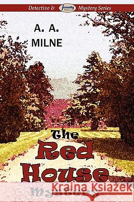 The Red House Mystery A. A. Milne 9781604507508