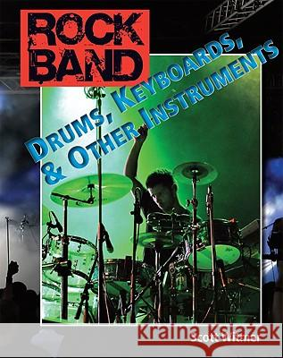 Drums, Keyboards, and Other Instruments Scott Witmer Jill C. Wheeler 9781604536904