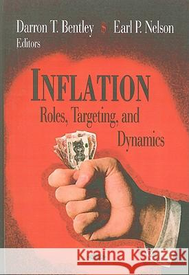 Inflation: Roles, Targeting, and Dynamics  9781604562583