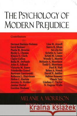 The Psychology of Modern Prejudice Melanie Morrison 9781604567885