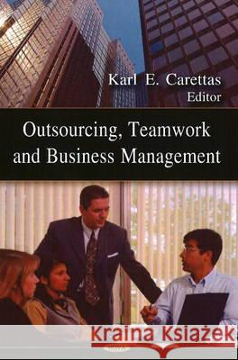 Outsourcing, Teamwork and Business Management  9781604569568