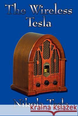nikola tesla ksiazki pl the wireless tesla nikola tesla 9781604590005 wilder publications