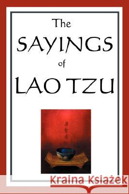 The Sayings of Lao Tzu Lao Tzu Lionel Giles 9781604593020 Wilder Publications