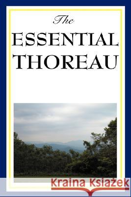 The Essential Thoreau Henry David Thoreau 9781604593297