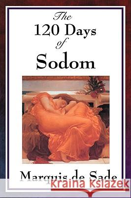 The 120 Days of Sodom Marquis De Sade Marquis De Sade 9781604594188