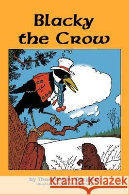 Blacky the Crow Thornton W. Burgess Harrison Cady 9781604595512 Flying Chipmunk Publishing