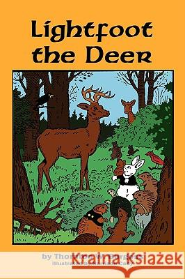 Lightfoot the Deer Thornton W. Burgess Harrison Cady 9781604597493 Flying Chipmunk Publishing