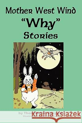 Mother West Wind 'why' Stories Thornton W. Burgess Harrison Cady 9781604598025 Flying Chipmunk Publishing
