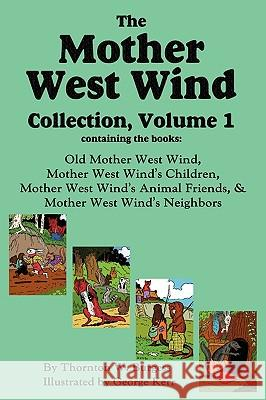 The Mother West Wind Collection, Volume 1 Thornton W. Burgess George Kerr Harrison Cady 9781604598063 Flying Chipmunk Publishing