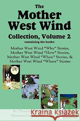 The Mother West Wind Collection, Volume 2 Thornton W. Burgess Harrison Cady 9781604598070 Flying Chipmunk Publishing