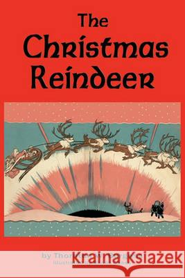 The Christmas Reindeer Thornton W. Burgess Rhoda Chase 9781604599817
