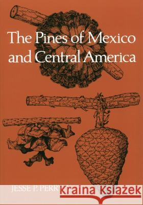 The Pines of Mexico and Central America Jesse P. Jr. Perry 9781604691108