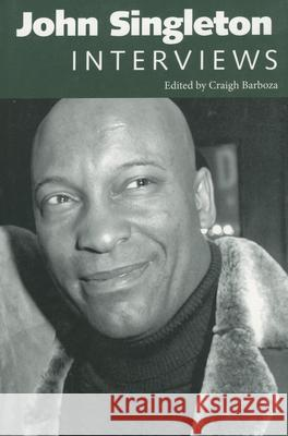 John Singleton: Interviews Craigh Barboza 9781604731163 University Press of Mississippi