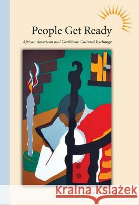 People Get Ready : African American and Caribbean Cultural Exchange Kevin Meehan 9781604732818