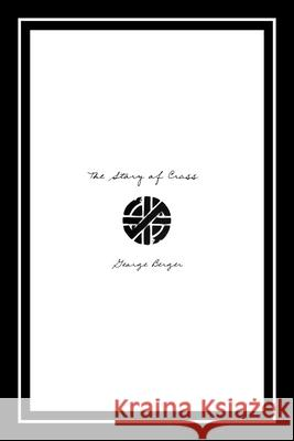 The Story of Crass George Berger 9781604860375