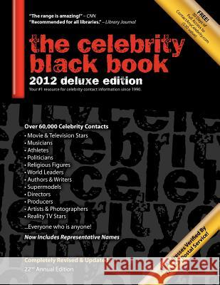 The Celebrity Black Book 2012: Over 60,000+ Accurate Celebrity Addresses for Autographs, Charity Donations, Signed Memorabilia, Celebrity Endorsement Jordan McAuley   9781604870091