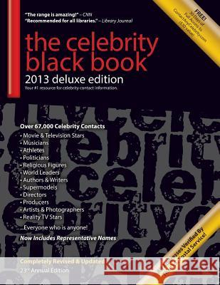 The Celebrity Black Book 2013 : 67,000+ Accurate Celebrity Addresses for Fans & Autograph Collecting, Nonprofits & Fundraising, Advertising & Marketing, Publicity & Public Relations, and More! Jordan McAuley 9781604870152