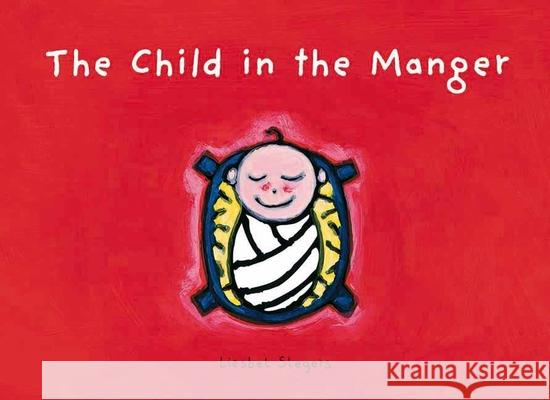 The Child in the Manger Liesbet Slegers 9781605370842
