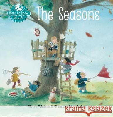 Want to Know: The Seasons Pierre Winters Eline Va 9781605372723 Clavis