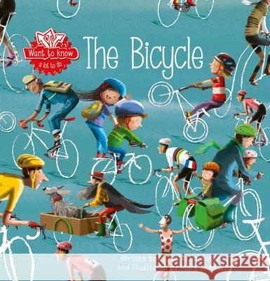 Want to Know. the Bicycle Lucas Arnoldussen Mark Janssen 9781605373706
