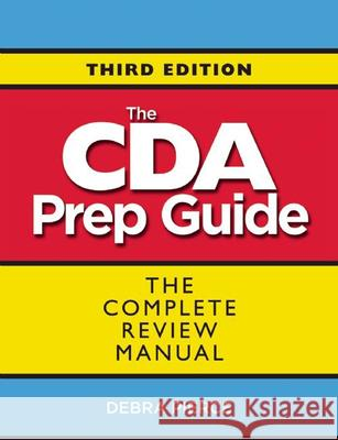 The CDA Prep Guide: The Complete Review Manual Debra Pierce 9781605542799