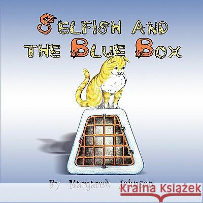 Selfish and the Blue Box Margaret Johnson 9781605639925