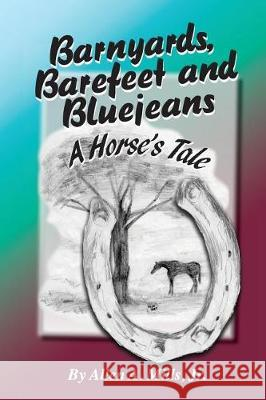 Barnyards, Barefeet and Bluejeans Jr. Allen a. Mills 9781605714318