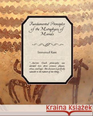 Fundamental Principles of the Metaphysic of Morals Immanuel Kant 9781605975870