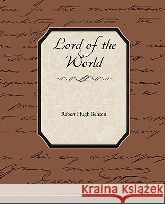 Lord of the World Robert Hugh Benson 9781605978932