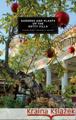 Gardens and Plants of the Getty Villa  Bowe, Patrick|||DeHart, Michael D. 9781606060490