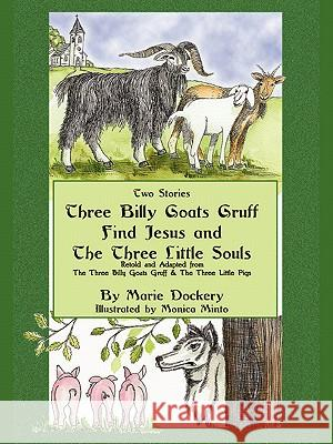 The Three Billy Goats Gruff Find Jesus & the Three Little Souls Marie F. Dockery 9781606476055