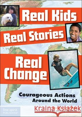 Real Kids, Real Stories, Real Change Garth Sundem Bethany Hamilton 9781606866252
