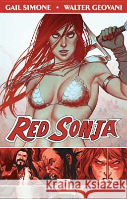 Red Sonja Volume 2: The Art of Blood and Fire Gail Simone Walter Geovanni 9781606905296