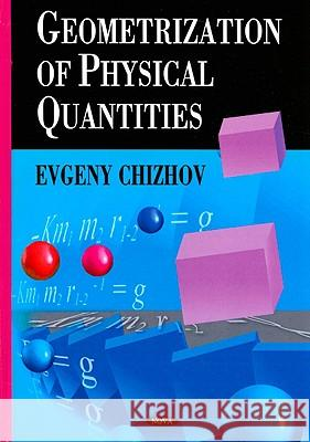 Geometrization of Physical Quantities Evgeny Chizhov 9781606923023