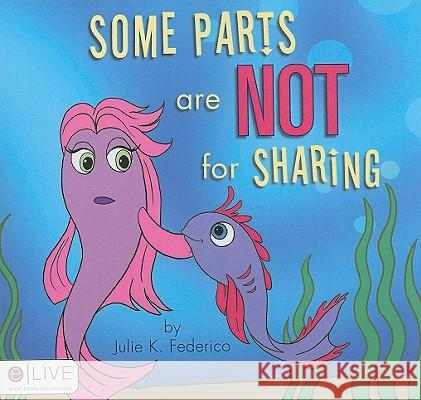 Some Parts are Not for Sharing Julie K. Federico 9781606966037