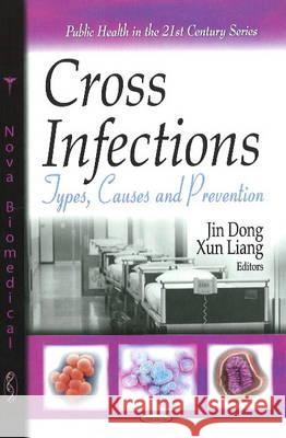 Cross Infections: Types, Causes and Prevention  9781607414674