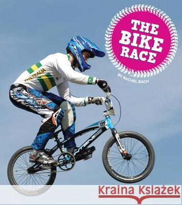The Bike Race Rachel Bach 9781607539100
