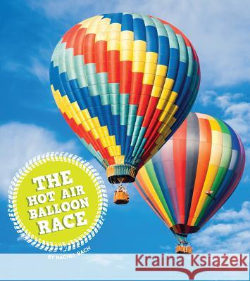 The Hot Air Balloon Race Rachel Bach 9781607539148