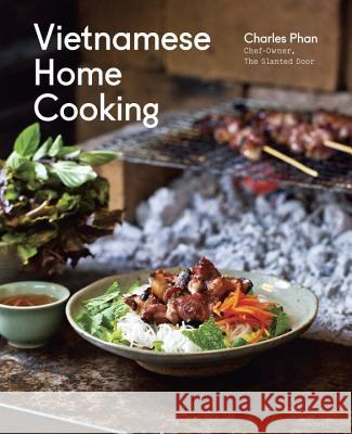 Vietnamese Home Cooking Charles Phan 9781607740537