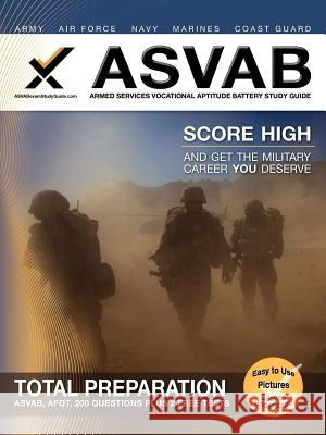 ASVAB Armed Services Vocational Aptitude Battery Study Guide Sharon A. Wynne 9781607871071