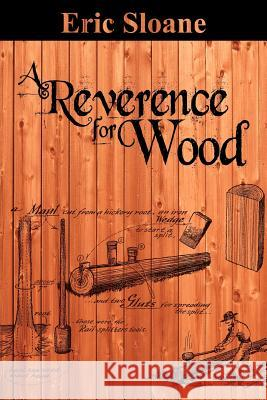 A Reverence for Wood Eric Sloane 9781607964742