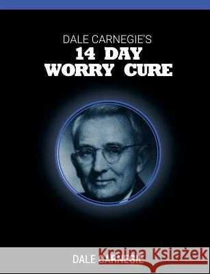 Dale Carnegie's 14 Day Worry Cure Dale Carnegie 9781607968634