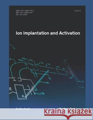 Ion Implantation and Activation: Volume 3 Kunihiro Suzuki 9781608057931